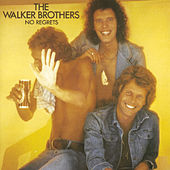 No Regrets by The Walker Brothers