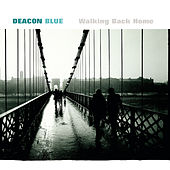 Walking Back Home by Deacon Blue