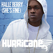 Halle Berry (She's Fine) by Hurricane Chris