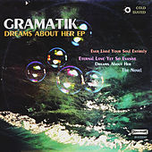 Dreams about her EP by Gramatik
