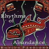 Native Passions: Rhythms Of Abundance by Various Artists