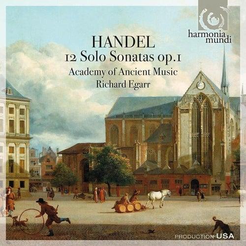 Handel: 12 Solo Sonatas Op. 1 von The Academy Of Ancient Music