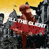 Escalation of Hostility by Kill the Client