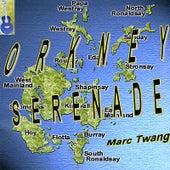 The Orkney Serenade by Marc Twang (Aka Marcus O'realius)