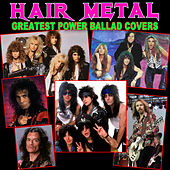 Hair Metal Greatest Power Ballad Covers von Various Artists
