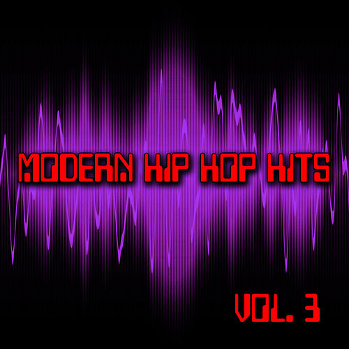 Modern Hip Hop Hits Vol. 3 by Hip Hop Hitmakers