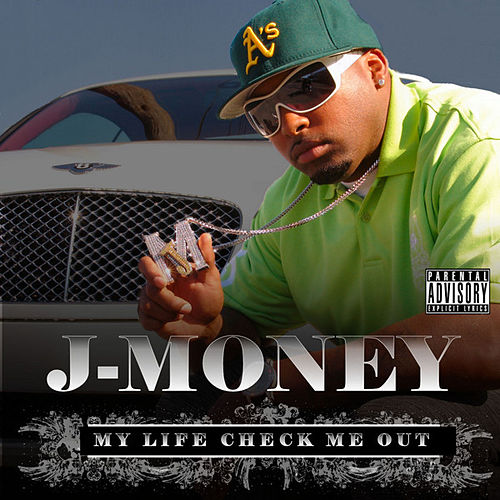 My Life Check Me Out by J-Money