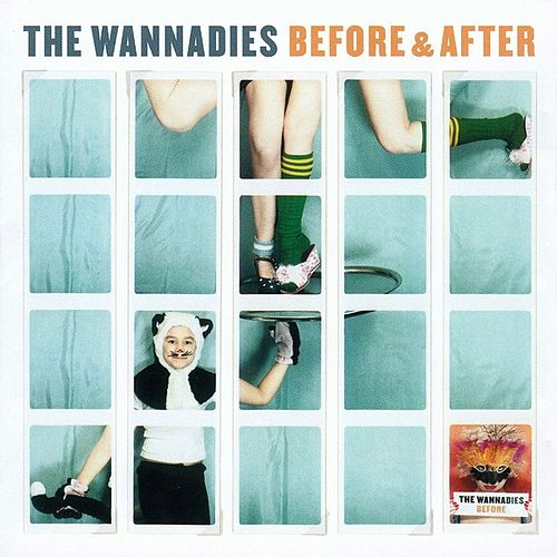 Before & After by Wannadies