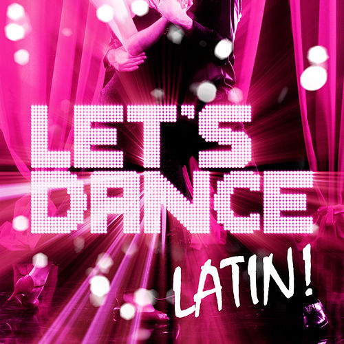 Let's Dance Latin! by Various Artists