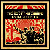 The Red Army Choir's Greatest Hits by Choir and Orchestra of the Red Army