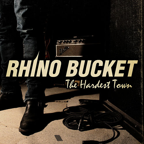 The Hardest Town by Rhino Bucket