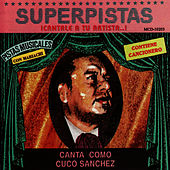 Superpistas - Canta Como Cuco Sanchez by Cuco Sanchez