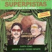 Superpistas - Canta Como Javier Solis y Pedro Infante by Javier Solis
