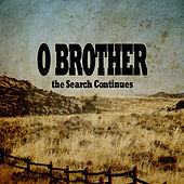 O Brother - The Search Continues by Various Artists