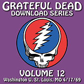 Grateful Dead Download Series Vol. 12: Washington U., St. Louis, MO, 4/17/69 by Grateful Dead