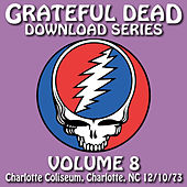 Grateful Dead Download Series Vol. 8: Charlotte Coliseum, Charlotte, NC, 12/10/73 by Grateful Dead