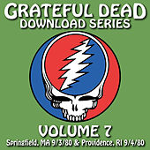 Grateful Dead Download Series Vol. 7: Springfield, MA & Providence, RI 9/3/80 & 9/4/80 by Grateful Dead