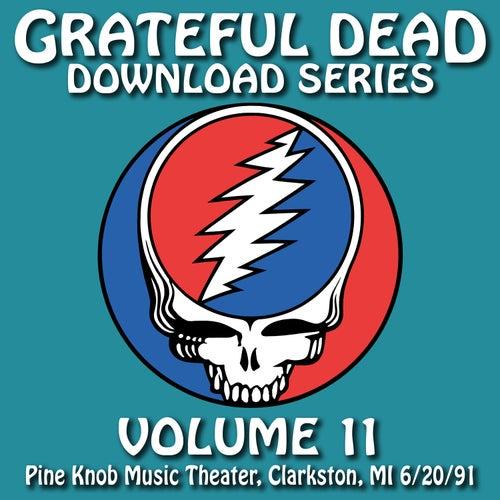 Grateful Dead Download Series Vol. 11: Pine Knob Music Theater, Clarkston, MI, 6/20/91 by Grateful Dead