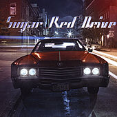 Sugar Red Drive by Sugar Red Drive