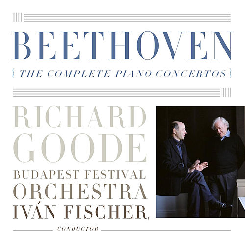 Beethoven: The Complete Piano Concertos by Richard Goode