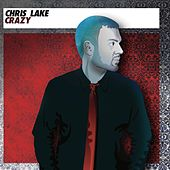 Crazy by Chris Lake