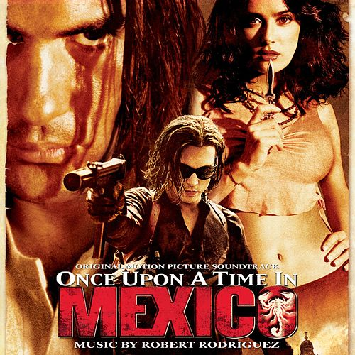 Once Upon a Time in Mexico by Various Artists