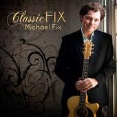 Classicfix by Michael Fix