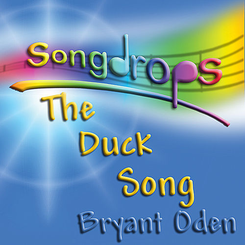 The Duck Song (The Duck and the Lemonade Stand) by Bryant Oden