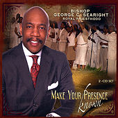 Make Your Presence Known by Bishop George Searight