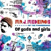 Of Gods and Girls by Mr. J Medeiros