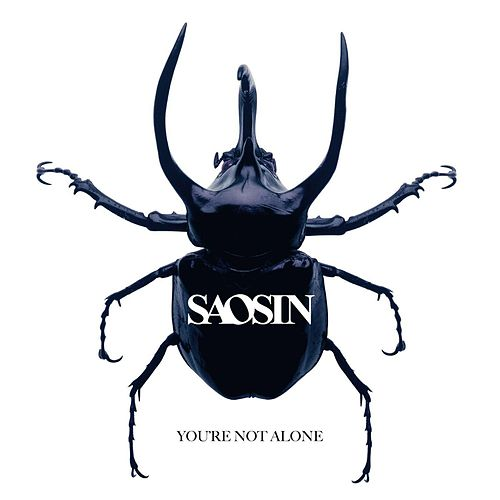 You're Not Alone by Saosin