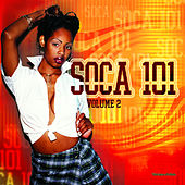 Soca 101 Vol. 2 by Various Artists