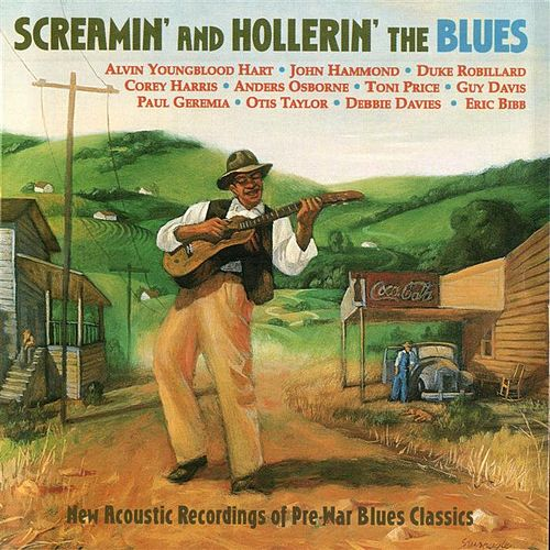 Screamin' and Hollerin' the Blues by Various Artists