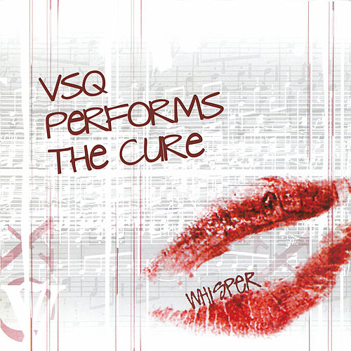 Whisper: The String Quartet Tribute To The Cure by The Cure