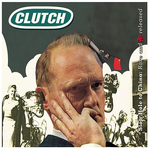 Slow Hole To China, Rare & Rereleased by Clutch