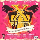 X Rated: Pure Nastiness Riddim von Various Artists