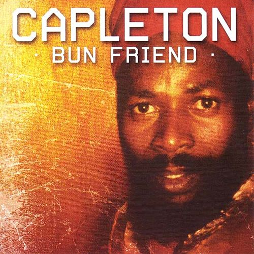Bun Friend by Capleton