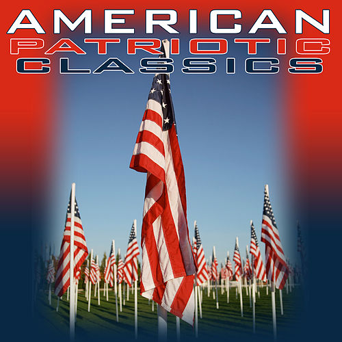 American Patriotic Classics by Various Artists