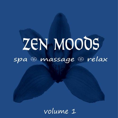 Zen Moods - Spa, Massage, Relax, Volume 1 by Zen Moods