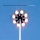 Luminal by Sounds from the Ground