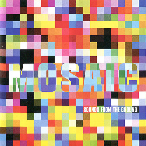 Mosaic by Sounds from the Ground