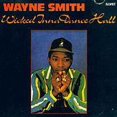Wicked Inna Dance Hall by Wayne Smith (Reggae)