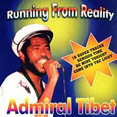 Running From Reality by Admiral Tibett