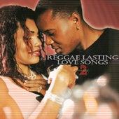 Reggae Lasting Love Songs Vol. 2 by Various Artists