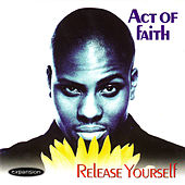 Release Yourself by Act Of Faith