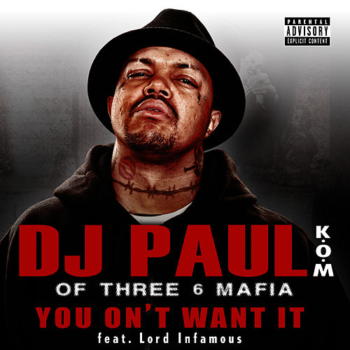 You On't Want It (Single) by DJ Paul