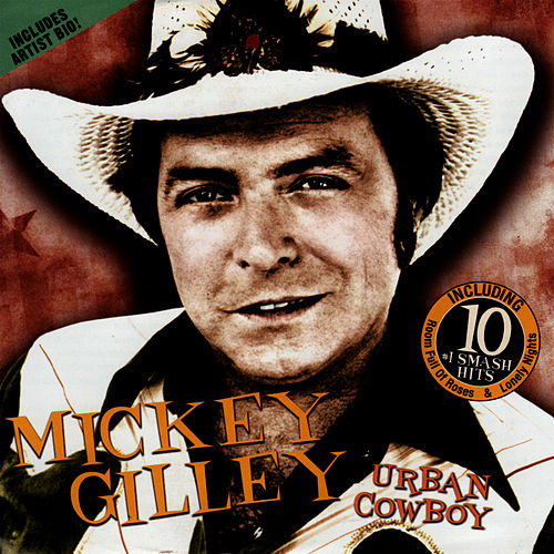 Urban Cowboy by Mickey Gilley