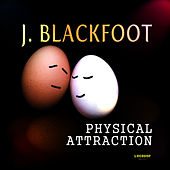 Physical Attraction by J. Blackfoot