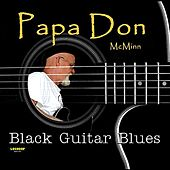 Black Guitar Blues by Papa Don McMinn