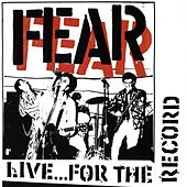 Live For The Record by Fear